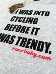 """I was into cycling before it was trendy"" - T-Shirt"